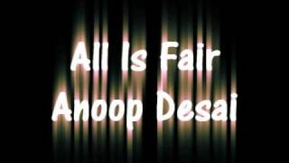 All Is Fair - Anoop Desai
