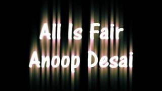 All Is Fair - Anoop Desai