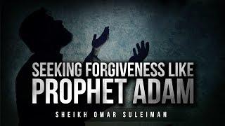 Make Dua (prayer) like Prophet Adam