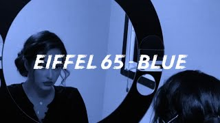 Eiffel 65   Blue   By Faouzia (Lyrics Video)