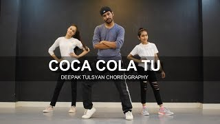 COCA COLA TU - Deepak Tulsyan Choreography | Dance Cover | Luka Chuppi | Tony Kakkar