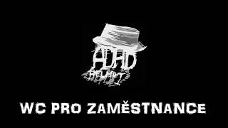 Video ADHD Helmut - WC PRO ZAMĚSTNANCE (Cultural records)