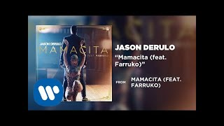 Jason Derulo   Mamacita (feat. Farruko) [Official Audio]