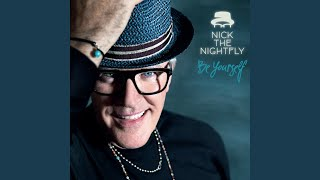 "Nick The Nightfly ""Be Yourself"""