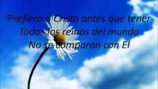 "Prefiero a Cristo ""Jesús Adrián Romero (Letra)"