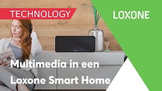 Multimedia in een Loxone Smart Home