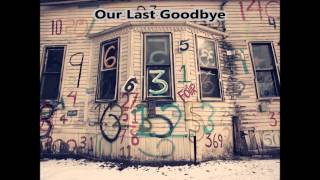 THE SINGLES Our Last Goodbye