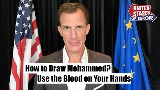 How to Draw Mohammed: Use the Blood on Your Hands | United States of Europe