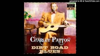Charley Patton - Shake It And Break It (But Don't Let It Fall, Mama)