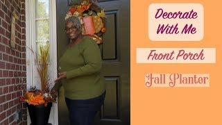 Decorate With Me/Front Porch Fall Planter