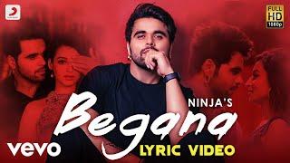 Begana - Official Lyric Video | Ninja | Begana