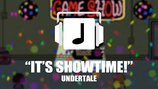 'It's Showtime!' Undertale Remix