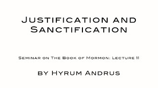 Justification and Sanctification   The Book of Mormon Lecture 11 by Hyrum Andrus