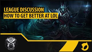 How to Get Better at LoL - League Discussion