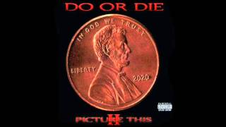 Do or Die - Brink Of Shyt (Picture This 2)