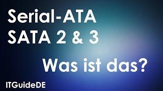 SATA 3 - SERIAL ATA | WAS IST SATA III (3) ? COMPUTER BASICS DEUTSCH HD