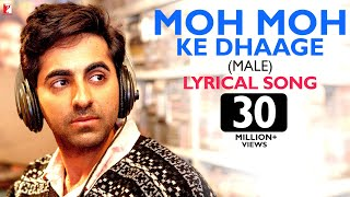 Lyrical: Moh Moh Ke Dhaage (Male) Song with Lyrics | Dum