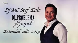 Dl Problema   Bogat ( Dj MC Stef Extended Edit 2019 ) #recomandatdeTiby