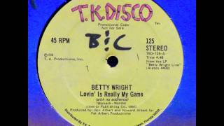 BETTY WRIGHT - Lovin' Is Really My Game