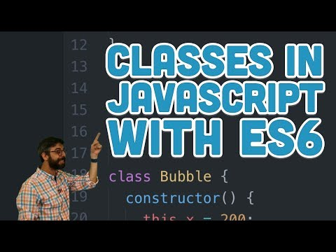 6.2: Classes in JavaScript with ES6 – p5.js Tutorial