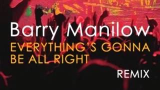 Barry Manilow Everythings Gonna Be All Right