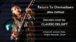 Mike Oldfield   Return To Ommadawn (one Man Cover By Claudio Delgift)