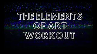 The Elements Of Art Workout