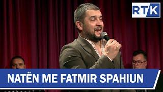 Natën me Fatmir Spahiun - Faton Isufi (LIVE) A kan ujë ato burime