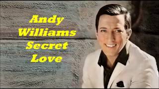 Andy Williams........Secret Love..