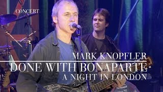 Mark Knopfler - Done With Bonaparte (A Night In London | Official Live Video)
