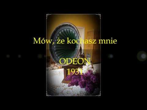 MÓW, ŻE KOCHASZ MNIE- ZOFIA TERNE 1931!