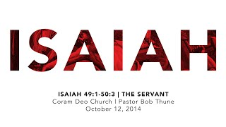 Isaiah 49:1-50:3 | The Servant