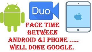 Face Time / Video Calling Between Android & iPhone - THE EASY WAY - 2018