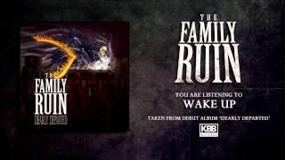 The Family Ruin - Wake Up