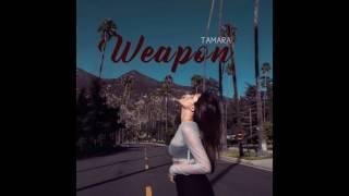 TAMARA – Weapon (2017)