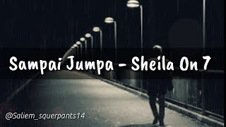 Sheila On 7 - Sampai Jumpa (Lirik Video)