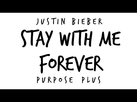 Justin Bieber - Stay With Me Forever (New Song 2016) (Purspose Plus) Mp3