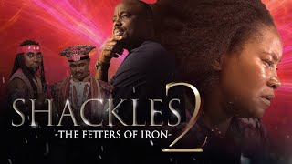 SHACKLES part 2   FETTERS OF IRON