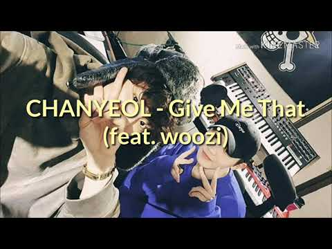 CHANYEOL - Give Me That (feat. Woozi) [AUDIO] Mp3