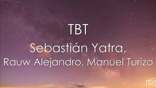 Sebastián Yatra, Rauw Alejandro, Manuel Turizo - TBT (Letra)