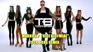 MARKUS P - Kici Kici Miał (Toca Bass Official Remix)