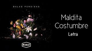 Morat - Maldita Costumbre (Letra)