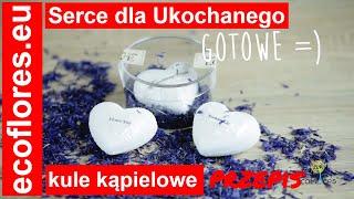 Serce dla Ukochanego przepis na kule kąpielowe Ecoflores