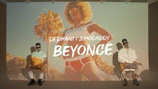 Dedmani X JumoDaddy    Beyoncé