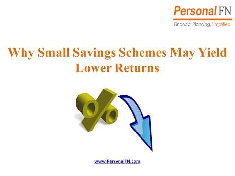 Why Small Savings Schemes May Yield Lower Returns...