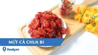 Hướng Dẫn Cách Làm Mứt Cà Chua Bi - Vietnamese Candied Cherry Tomatoes Với #Feedy