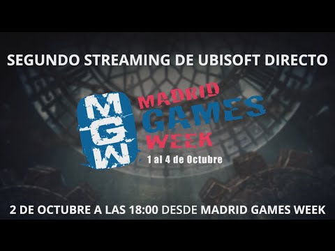 #UbisoftDirectoMGW - ¡Segundo Directo de Ubisoft desde Madrid Games Week!