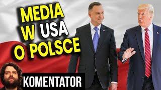 Co Media w USA Mówią o Polsce i Jak Przedstawiały Wizytę Trumpa – Analiza Komentator Polityka PL