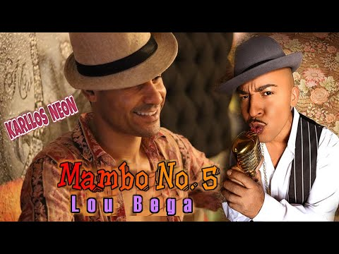 Lou Bega - Mambo No. 5 (A Little Bit Of...) Karllos Neon (Official Video Cover)