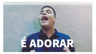 É Adorar   Jorginho De Xerem (Victor Toledo Cover)
